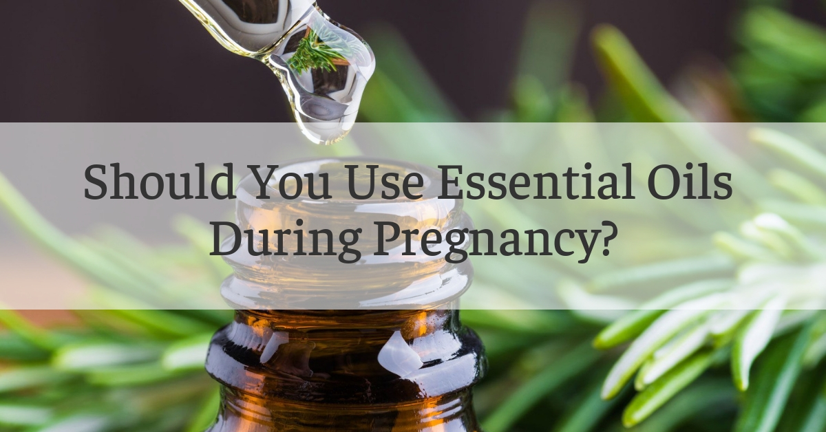 dilemma of using essential oils when pregnant